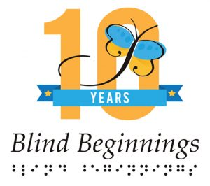 Blind Beginnings 10 Year Anniversary